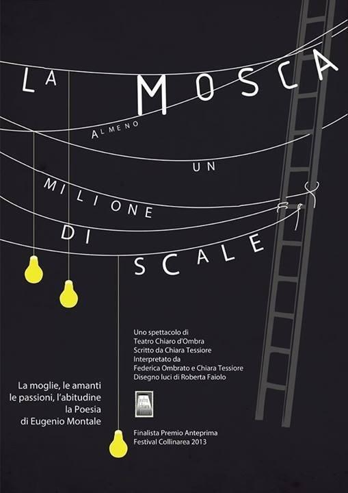 """Filippo Fanciotti poster design for """"La mosca. Almeno un milione di scale"""" play by Chiara Tessiore #scale #theater #almeno #filippo #design #graphic #mosca #milione #un #la #di #fanciotti #poster"""