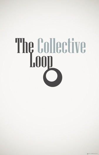 All sizes | The Collective Loop Poster | Flickr - Photo Sharing! #loop #design #the #collective #poster #typography