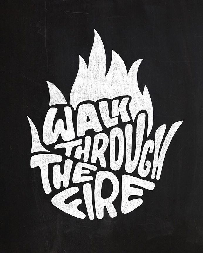 """""""Walk Through The Fire"""" - An awesome B&W piece by @thattypeguy! #typographyinspired ✍🏼✍🏼"""