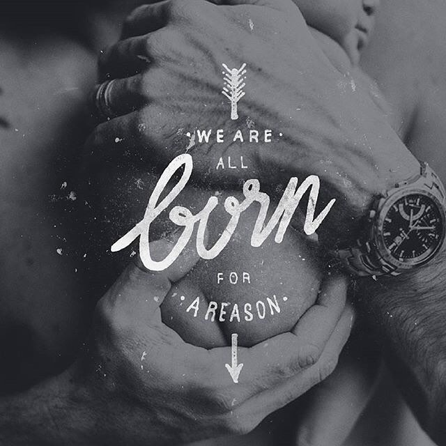 We are all Born for a Reason
