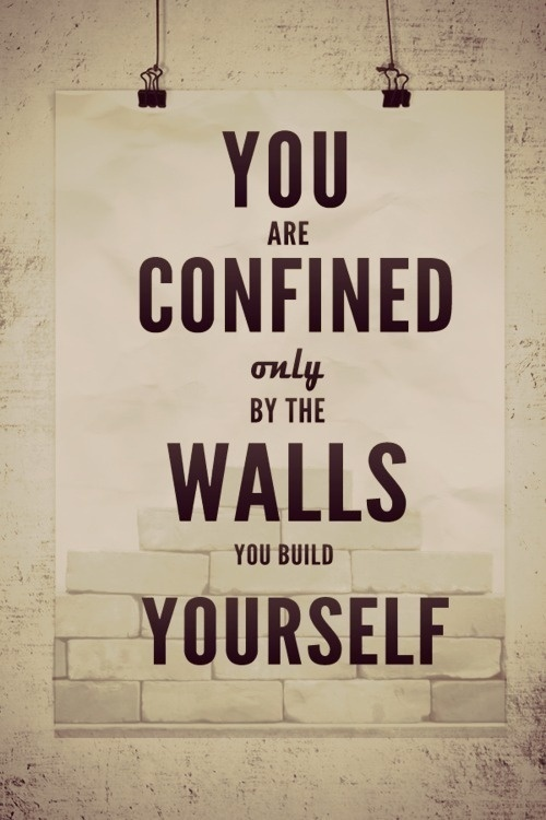 You are confined only by the walls you build yourself #quote #inspirational #typography