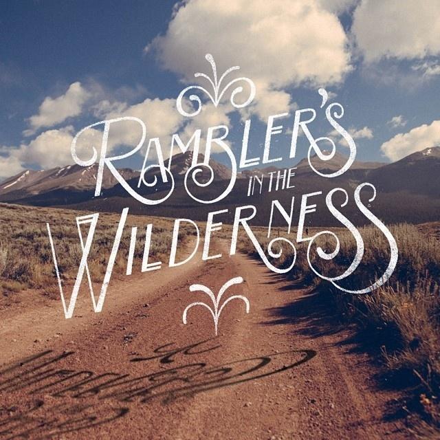 Rambler's in the wilderness.