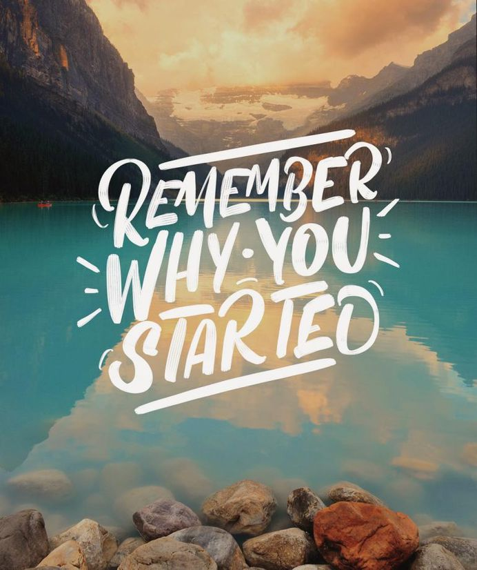 Remember why you started by Chris
