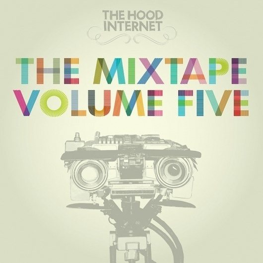 The Hood Internet #mixtape #five #volume #the