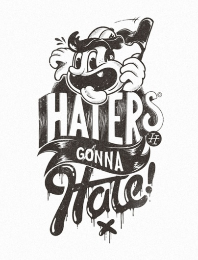 Typeverything.com - Haters gonna Hate by Marko... - Typeverything #type #illustration