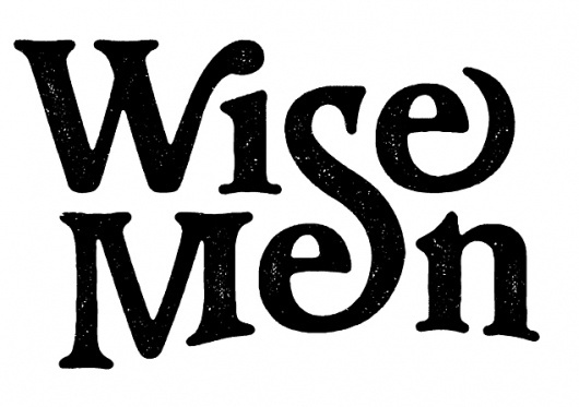 Wise Men - DAN CASSARO - YOUNG JERKS - Design/Animation/Illustration #type #lettering #ligature