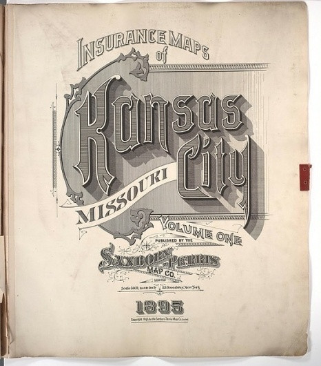 Sanborn Map Company title pages / Sanborn Insurance map - Missouri - KANSAS CITY - 1895 #typography #lettering The Typography of Sanborn New York City