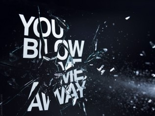 YOU BLOW ME AWAY / Photography by Jason Tozer #speed #blow #glas #weappon #high