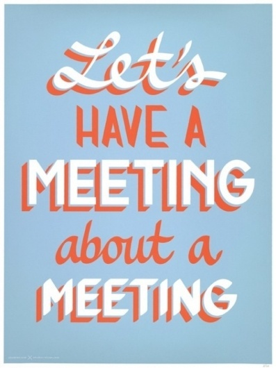 Typography Poster - Lets Have a Meeting about a Meeting #swords #poster #typography