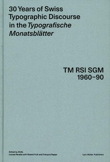 30 Years of Swiss Typographic Discourse in the Typografische Monatsblätter — Lars Müller Publishers #typography #book