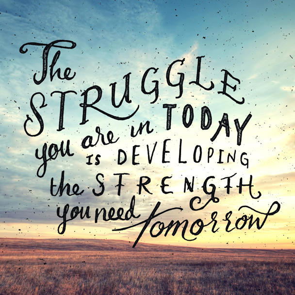 Struggle #inspiration #creative #lettering #design #quotes #beautiful #hand #typography