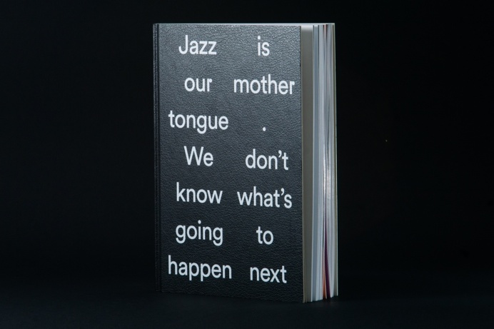 Jazz is our mother tongue.