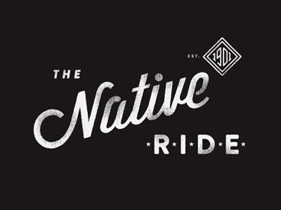 Dribbble - The Native Ride by Nick Brue #ride #script #native