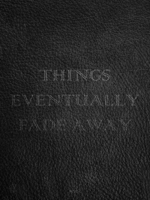 Typeverything.com Things Eventually Fade Away. - Typeverything #typography
