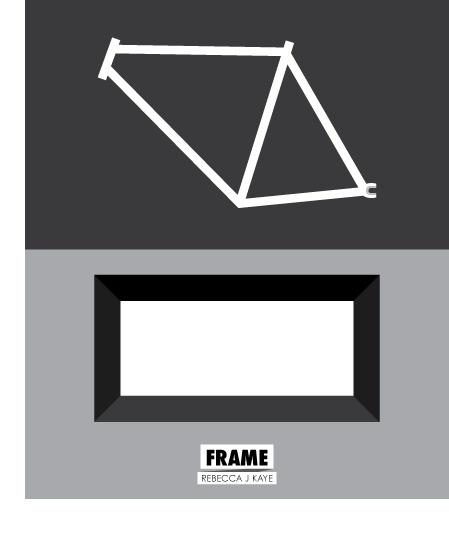 Rebecca J Kaye Weekly Workings: Frame #frame #bike #minimalism