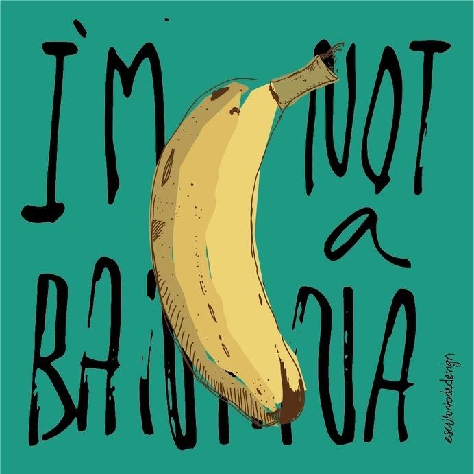 RAWZ #banana #humour #quote #fruit #yellow #food #illustration #typography