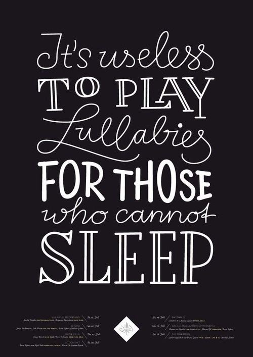 It's useless to play lullabies for those who cannot sleep - Lettering by Sascha Timplan #quote #tipografia #inspiration #typography