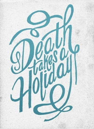 Death takes a holiday | Flickr - Photo Sharing!