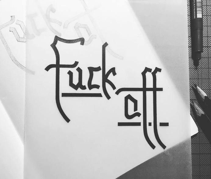 Lettering   'Fuck off' 3 #lettering #typography #blackletter #type #design Personal Portfolio www.instagram.com/leather_trmp/