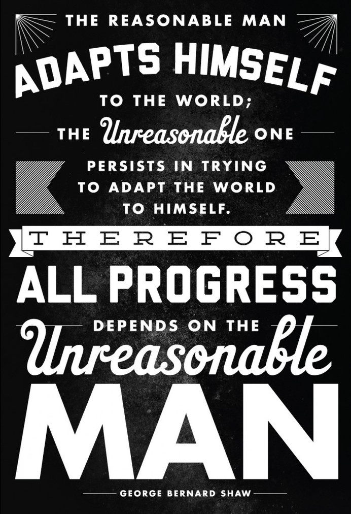 George Bernard Shaw - The Unreasonable Man #inspirational #george #design #shaw #quotes #laughing #posters #poster #samurai #bernard #typography