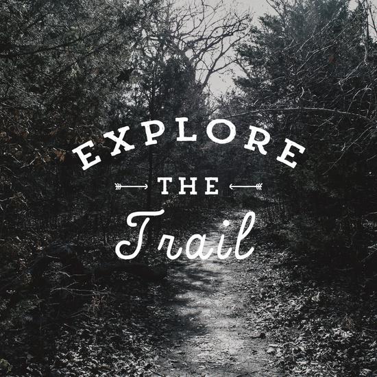 Explore the Trail