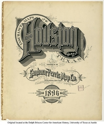 Sanborn Map Company title pages / Sanborn Insurance map - Texas - HOUSTON - 1896 #typography #lettering 100% 3400 × 4108 pixels The Typography of San