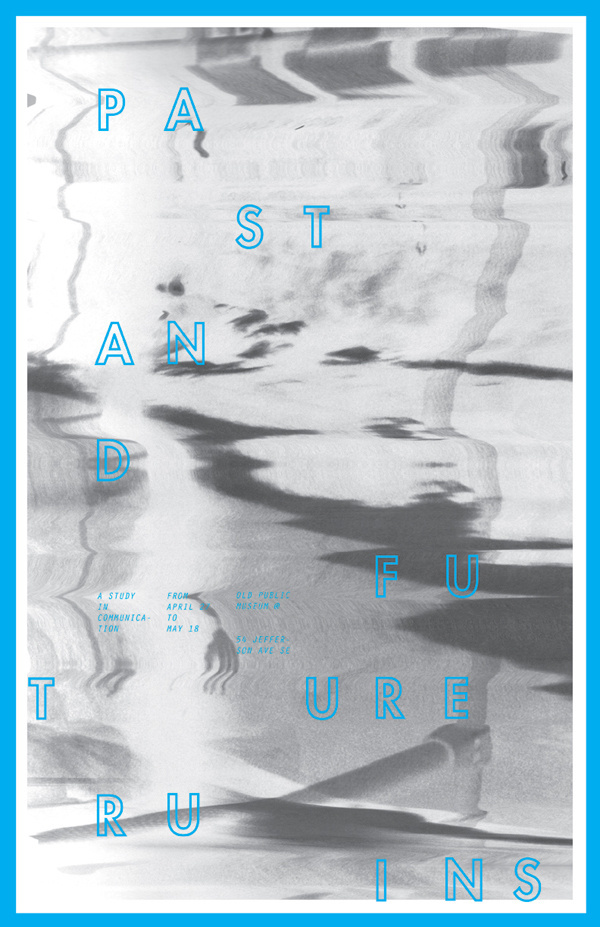 PAST AND FUTURE RUINS I AM DUE NORTH #design #graphic #poster #scan #typography