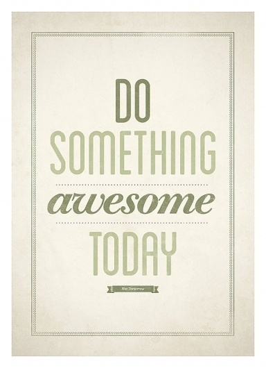 Do something awesome today Motivational typography by NeueGraphic #neue #prints #print #graphic #art #poster #typography