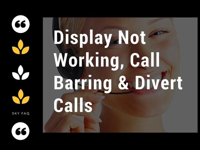 Fix #Sky_Phone_Issues – #Display_Not_Working, #Sky_talk_Call_Barring & #Divert_Calls