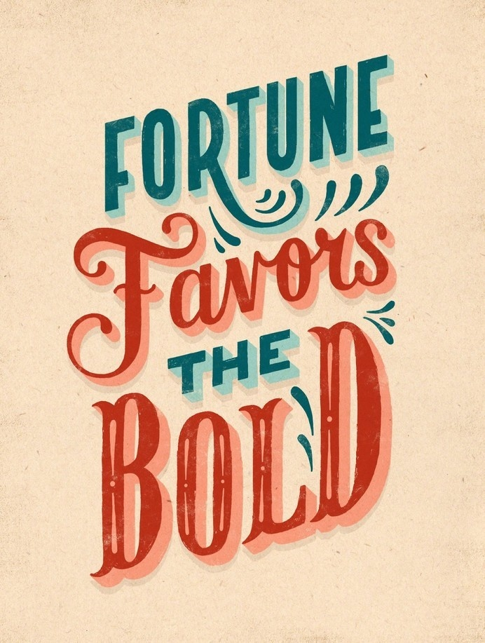 Fortune Favors The Bold #inspiration #fortune #poster #typography
