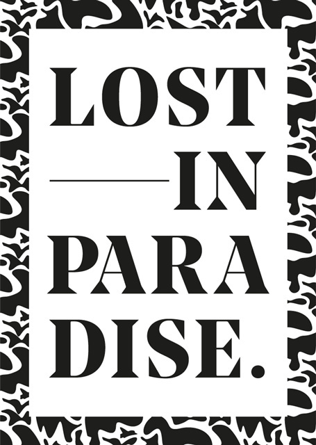 Lost in Paradise Event Poster. #poster #artwork #graphic #design #minimal #typography #lettering #modern #serif #typeface #pattern #style