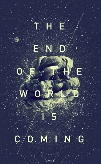 The End Is Coming on the Behance Network #2012 #world #end