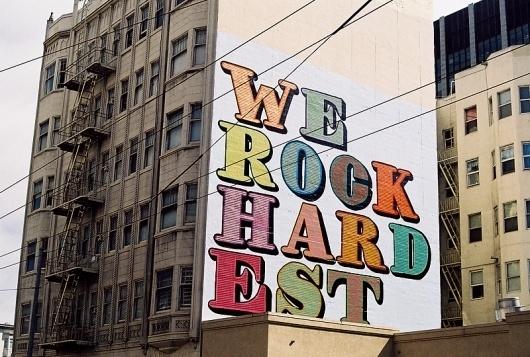 Eine, 'We Rock Hardest', San Francisco - unurth | street art #eine #bold #art #street #ben #typography