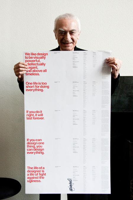 """""""If you can design one thing, you can design everything"""" Massimo Vignelli, 1931 - 2014 image via Pentagram #massimo #inspirational #vignelli #quote #poster"""