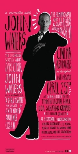 John Waters @CCA April 25th #design #done #screen #silk #film #hand #typography