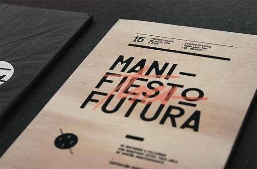 Manifiesto Futura Invitation - FPO: For Print Only #futura #wood #print #design