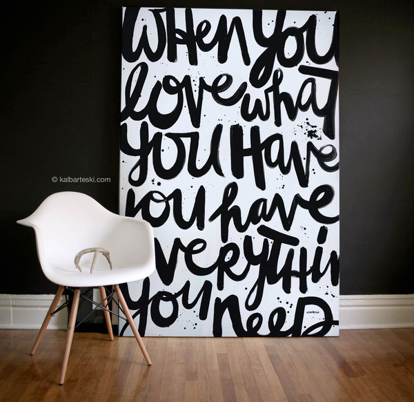 "thedsgnblog:Kal Barteski  |  http://kalbarteski.com""When you love what you have you have everything you need… This large scale scr #interior #lettering #handlettering"