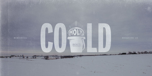 holy buckets #typography #design #graphic #cold #minnesota #illustration #minneapolis #funny #winter