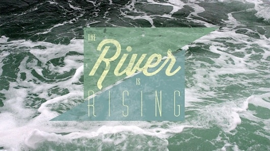 The River is Rising #banner #design #graphic #logo #web #typography