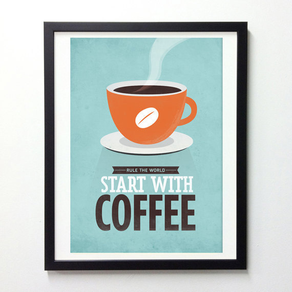 Start with Coffee #print #design #graphic #neuegraphic #poster #art #coffee