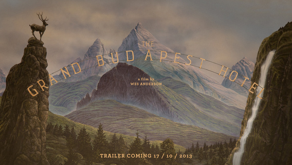 The Grand Budapest Hotel A Film by Wes Anderson Trailer Coming 17 October 2013 #budapest #grand #wes #design #anderson #painting #film #hotel #typography