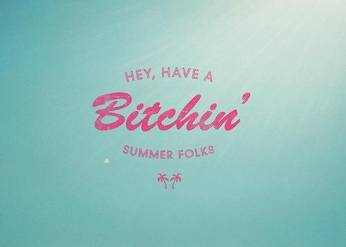 Have a bitchin Summer #palm #tree #retro #summer #type #bitchin