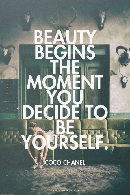 Beauty Begins The Moment You Decide To Be Yourself