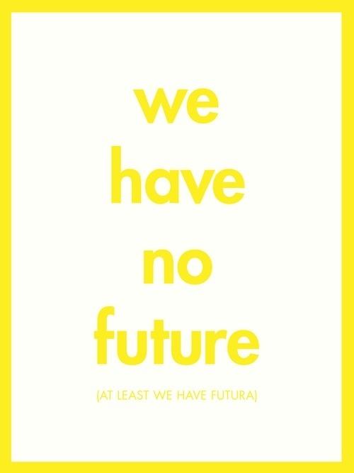 this isn't happiness™ Peteski #simple #yellow #futura