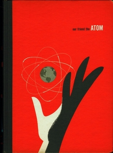 All sizes | Our Friend the Atom cover | Flickr - Photo Sharing! #book #friend #the #cover #our #atom