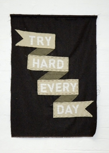 All sizes | TRY HARD EVERY DAY | Flickr - Photo Sharing! #embroidery #black #typography