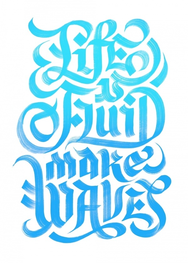 Erik Marinovich – Friends of Type – The Fox is Black – Life is Fluid Make Waves #drawn #hand #typography
