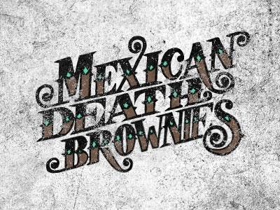 Dribbble - Mexican Death Brownies by Matt Redway #drawn #hand #typography