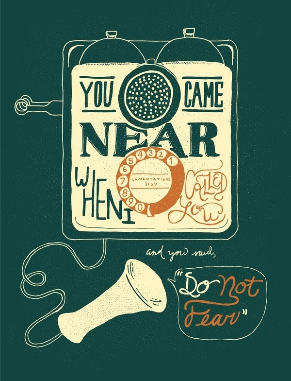 6/52: Lamentations 3:57 #lettering #called #near #design #fear #drawn #telephone #hand #typography