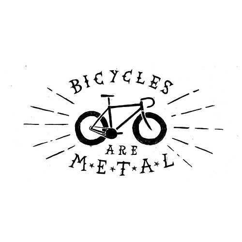 Bicycles are metal #logo #bicycle